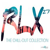 RLX #27 - The Chill out Collection by Rex Kramer, Jens Buchert, Relaxea, LASPESA, Taburet, David K., Dub Mars, Mike Davis, Mathieu