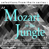 Selections from the TV Serie Mozart in the Jungle Volume 14 Season 2 Episode 7 by Various Artists