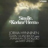 Sinulle, korkea Herra by Jorma Hynninen