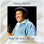 Ballin' the Jack / The Jet (All Tracks Remastered) by Chubby Checker