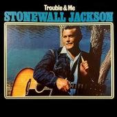 Trouble & Me de Stonewall Jackson