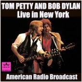 Bob Dylan and Tom Petty Live in New York (Live) von Bob Dylan