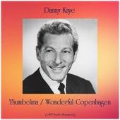 Thumbelina / Wonderful Copenhagen (All Tracks Remastered) von Danny Kaye