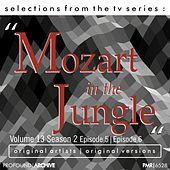 Selections from the TV Serie Mozart in the Jungle Volume 13 Season 2 Episode 5 & Episode 6 de Various Artists