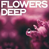 Flowers Deep by Various Artists