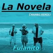La Novela (Mambo Remix) de Fulanito