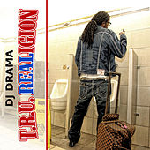 T.R.U. Realigion by DJ Drama