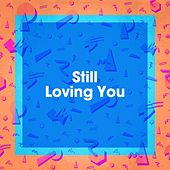 Still Loving You de Billboard Top 100 Hits, 80's Pop, The Party Hits All Stars
