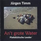 An't grote Water - Plattdüütsche Leeder by Jürgen Timm