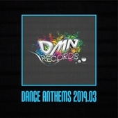 Dance Anthems 2019.03 by Various Artists