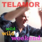 Wild Wild Weekend de Telamor