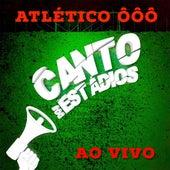 Atlético Ôôô (Ao Vivo) de Paulo Cesar Jeveaux Canto dos Estádios