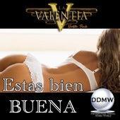 Estas Bien Buena by La Valentia