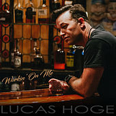 Workin' On Me by Lucas Hoge