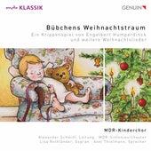 Bübchens Weihnachtstraum: Ein Krippenspiel von Engelbert Humperdinck und weitere Weihnachtslieder by MDR Kinderchor