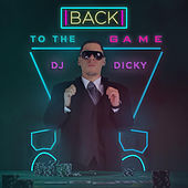 Back to the Game von DJ Dicky