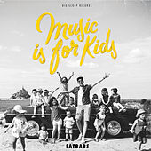 Music Is for Kids de Fatbabs