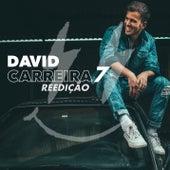 7- Reedição de David Carreira