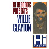 Willie Clayton: The Hi Recordings by Willie Clayton