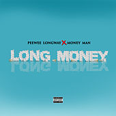 Long Money by PeeWee LongWay