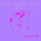 Dark Crystal Daze (Live at Pete's Candy Store, Brooklyn, NY, 5/25/19) von Rue Snider