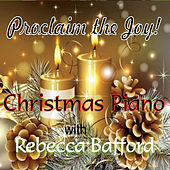 Christmas Piano: Proclaim the Joy de Rebecca Bafford