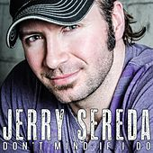 Don't Mind If I Do de Jerry Sereda