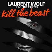 Kill the Beast van Laurent Wolf