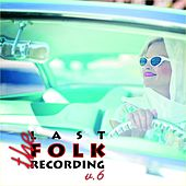 The Last Folk Recordings, Vol. 6 di Ewan MacColl