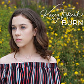 Burn by Kacey Fifield