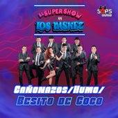 Cañonazos / Humo / Besito de Coco de El Super Show De Los Vaskez