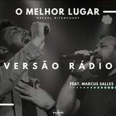 O Melhor Lugar (Versão Rádio) by Rafael Bitencourt
