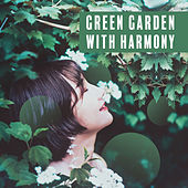 Green Garden with Harmony: Sounds of Nature, Deep Relaxation and Inner Meditation, Zen, Calm Down by The Relaxation