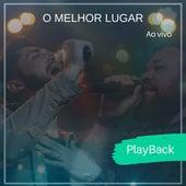 O Melhor Lugar (Ao Vivo) (Playback) by Rafael Bitencourt
