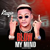 Blow My Mind by King S.O