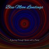 Blue Moon Landings (A Journey Through Space With a Piano) de Spectral Sevenths