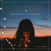 Reminiscence of Innocence by Ossie Woods