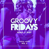 Groovy Fridays (Shake It Baby), Vol. 2 by Various Artists
