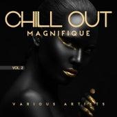 Chill out Magnifique, Vol. 2 de Various Artists