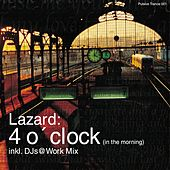 4 O'clock (In The Morning) von Lazard