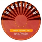 Jump Right out of This Jukebox de Onie Wheeler