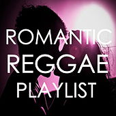 Romantic Reggae Playlist by Various Aritsts- Psychochiller