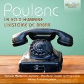 Poulenc: La voix humaine, l'histoire de Babar de Daniela Mazzuccato