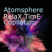 Atmosphere (RelaX TimE Compilation) de Balu', Buddha's Eyes, Chill de Mars, Brass, Double Fab, Fabrizi, Serafini, Green Space, Illegal sale, Opera, Travel