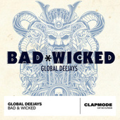 Bad & Wicked von Global Deejays