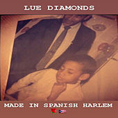 Made in Spanish Harlem de Lue Diamonds