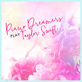 Piano Dreamers Play Taylor Swift (Instrumental) de Piano Dreamers