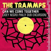 Can We Come Together (Joey Negro Philly Dub Excursion) de The Trammps