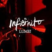 El Infiernito by Lume