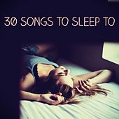 30 Songs to Sleep To by Relaxing Music Therapy